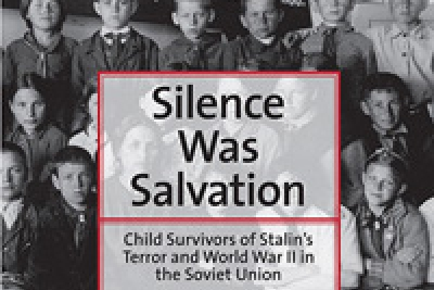 book cover - Silence Was Salvation: Child Survivors of Stalin's Terror and World War II in the Soviet Union