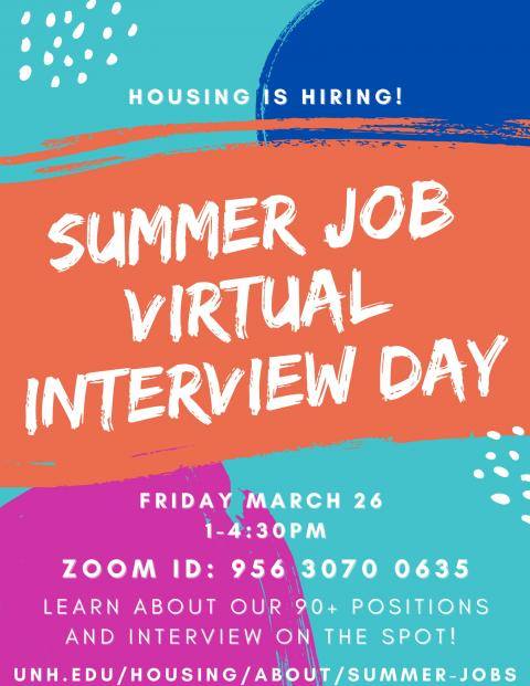 Housing Summer Job Virtual interview day.  Friday March 26 1-4:30 zoom id: 95630700635
