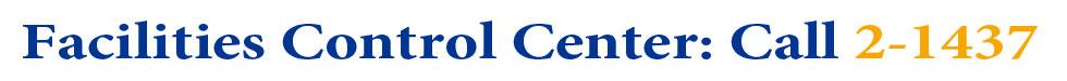 Facilities Control Center:  Call 603-862-1437