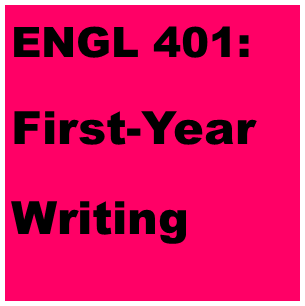 ENGL 401: First-Year Writing