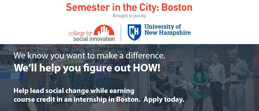 Pursue or discover your passion, earn 16 credits, and build your skills to be a change-making leader. Apply today at unh.edu/semesterinthecity.
