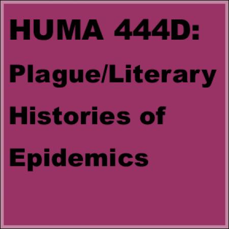HUMA 444D: Plague/Literary Histories of Epidemics
