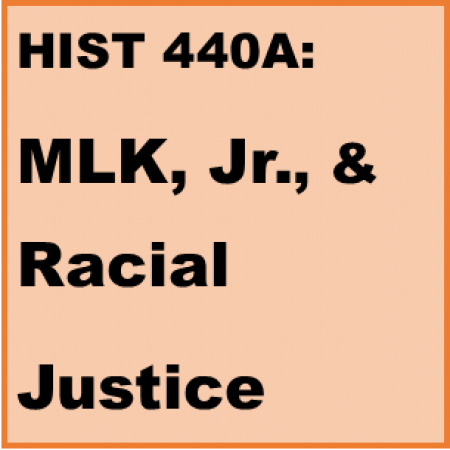 HIST 440A: MLK, Jr., and Struggle for Racial Justice