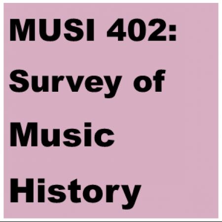 MUSI 402: Survey of Music History