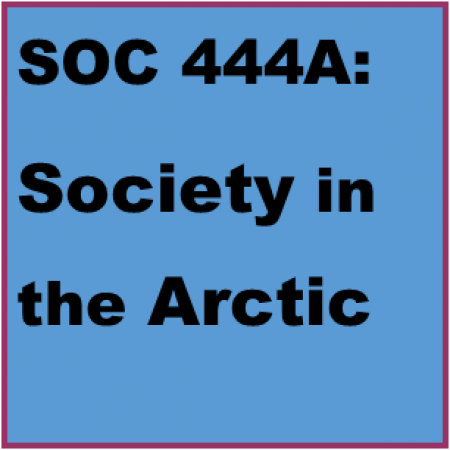 SOC 444A: Society in the Arctic