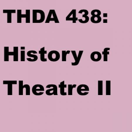 THDA 438: History of Theatre II