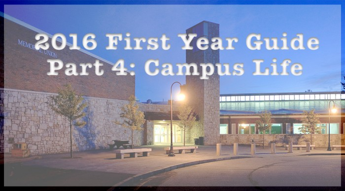 The 2016 First Year Guide Part 4: Campus Life