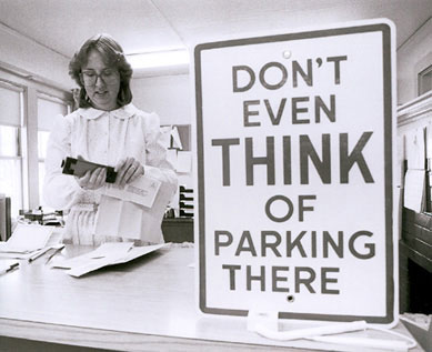 Don't even think of parking there - sign