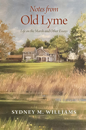 Notes from Old Lyme by UNH alum Sydney Williams '63
