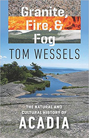 Granite, Fire and Fog: The Natural and Cultural History of Acadia book cover