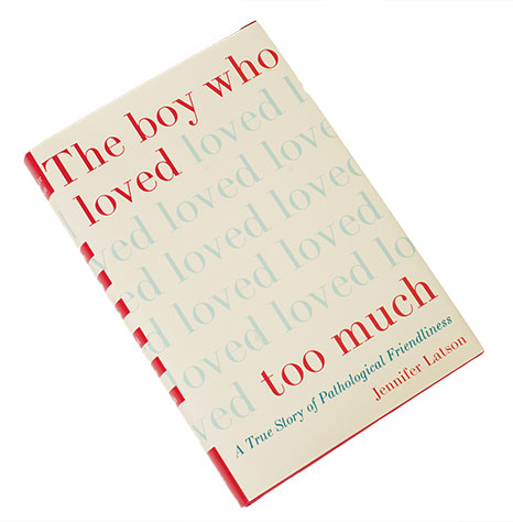 The Boy Who Loved Too Much book cover