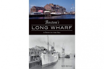 """Book cover for """"Boston Long Wharf: A Path to the Sea"""""""