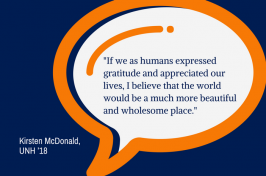 graphic with quote from UNH student Kirsten McDonald '18 - If we as humans expressed gratitude and appreciated our lives, I believe that the world would be a much more beautiful and wholesome place
