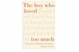 The Boy Who Loved Too Much Cover