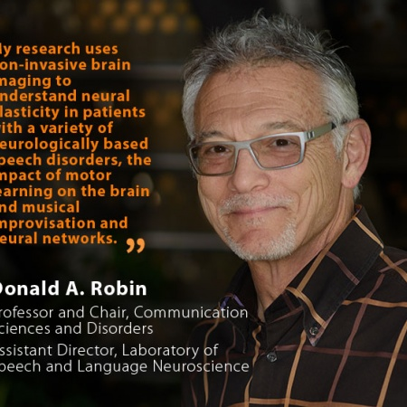 Donald A. Robin, UNH Professor and Chair of Communication Sciences and Disorders Department and Assistant Director of the Laboratory of Speech and Language Neuroscience, and quote